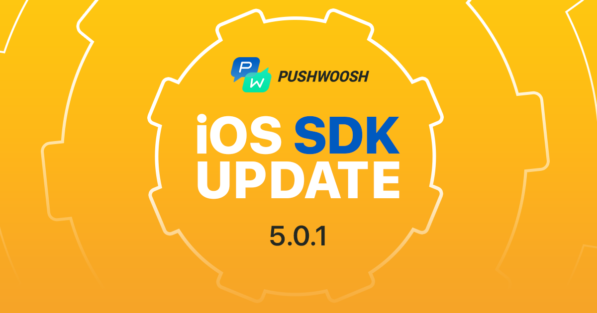 Pushwoosh iOS SDK 5.0.1 Is Out!