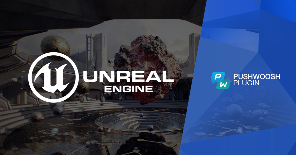 Pushwoosh Unreal Engine Plugin is Out!